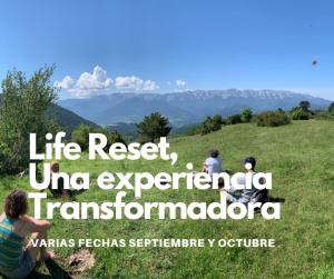 LIFE RESET NATURALEZA Y SALUD 10 DÍAS. ¡TRANSFÓRMATE!