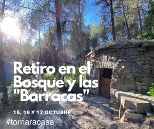 RETIRO EN EL BOSQUE Y LAS BARRACAS. 15, 16 Y 17 OCTUBRE